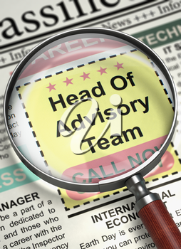 Newspaper with Job Vacancy Head Of Advisory Team. Illustration of Small Ads of Job Search of Head Of Advisory Team in Newspaper with Loupe. Concept of Recruitment. Blurred Image. 3D Illustration.