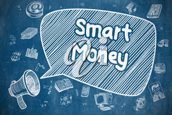 Business Concept. Loudspeaker with Phrase Smart Money. Hand Drawn Illustration on Blue Chalkboard. Speech Bubble with Text Smart Money Cartoon. Illustration on Blue Chalkboard. Advertising Concept.