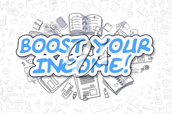 Boost Your Income Doodle Illustration of Blue Word and Stationery Surrounded by Cartoon Icons. Business Concept for Web Banners and Printed Materials.