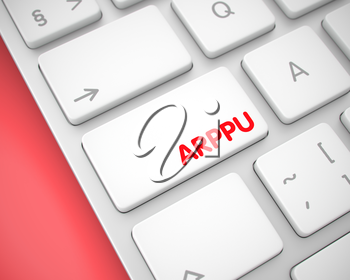 ARPPU - Average Revenue Per Paying User - White Key on Keyboard. ARPPU - Average Revenue Per Paying User Written on the White Keypad of Computer Keyboard. 3D Illustration.