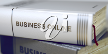 Business Online - Leather-bound Book in the Stack. Closeup. Close-up of a Book with the Title on Spine Business Online. Blurred Image. Selective focus. 3D.