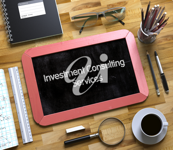 Investment Consulting Services on Small Chalkboard. Investment Consulting Services Handwritten on Small Chalkboard. 3d Rendering.
