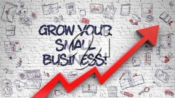 Grow Your Small Business - Modern Line Style Illustration with Hand Drawn Elements. Grow Your Small Business Inscription on Modern Line Style Illustation. with Red Arrow and Doodle Icons Around. 3d.