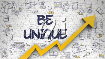 Be Unique - Line Style Illustration with Hand Drawn Elements. Be Unique - Increase Concept with Hand Drawn Icons Around on the Brick Wall Background. 3d.