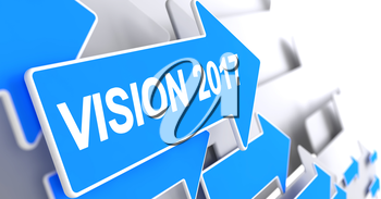 Vision 2017 - Blue Arrow with a Inscription Indicates the Direction of Movement. Vision 2017, Inscription on Blue Pointer. 3D.