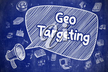 Geo Targeting on Speech Bubble. Cartoon Illustration of Shouting Megaphone. Advertising Concept. Speech Bubble with Phrase Geo Targeting Cartoon. Illustration on Blue Chalkboard. Advertising Concept.