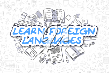 Learn Foreign Languages - Hand Drawn Business Illustration with Business Doodles. Blue Text - Learn Foreign Languages - Cartoon Business Concept.
