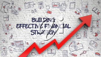 Building Effective Financial Strategy Drawn on White Wall. Illustration with Hand Drawn Icons. Building Effective Financial Strategy - Line Style Illustration with Doodle Design Elements.