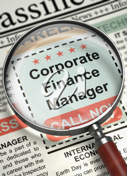 Newspaper with Searching Job Corporate Finance Manager. Magnifying Lens Over Newspaper with Searching Job of Corporate Finance Manager. Job Seeking Concept. Selective focus. 3D.