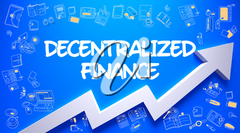 Azure Surface with Decentralized Finance Inscription and White Arrow. Enhancement Concept. Decentralized Finance Drawn on Blue Wall. Illustration with Doodle Design Icons.