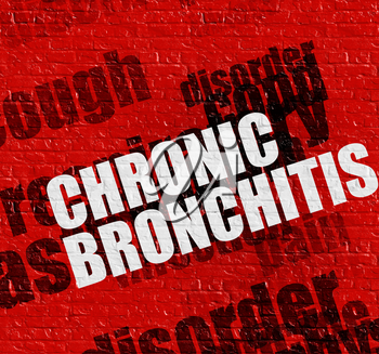 Medicine concept: Red Wall with Chronic Bronchitis on it . Chronic Bronchitis - on the Brickwall with Wordcloud Around .