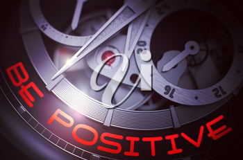 Be Positive on the Luxury Men Pocket Watch, Chronograph Close View. Be Positive on Face of Elegant Watch Machinery Macro Detail Monochrome. Time and Work Concept with Lens Flare. 3D Rendering.