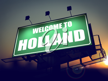Welcome to Holland - Green Billboard on the Rising Sun Background.