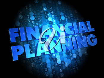 Financial Planning - Text in Blue Color on Dark Digital Background.