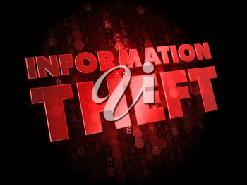 Information Theft - Red Color Text on Dark Digital Background.
