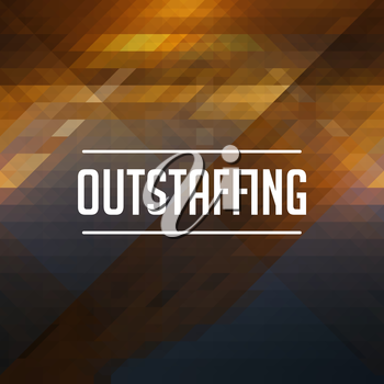 Outstaffing Concept. Retro design. Hipster background made of triangles, color flow effect.