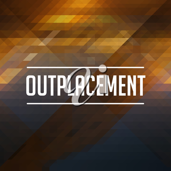 Outplacement Concept. Retro design. Hipster background made of triangles, color flow effect.