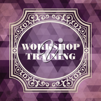 Workshop Training Concept. Vintage design. Purple Background made of Triangles.