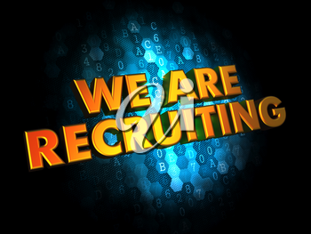 We are Recruiting - Gold 3D Words on Dark Digital Background.