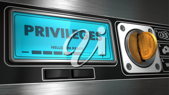 Privileges - Inscription on Display of Vending Machine. Business Concept.
