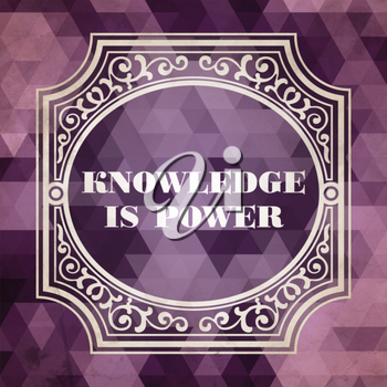Knowledge is Power  Concept. Vintage design. Purple Background made of Triangles.