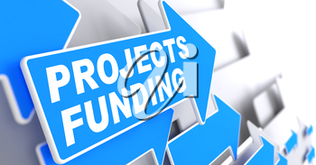 Projects Funding on Direction Sign - Blue Arrow on a Grey Background.