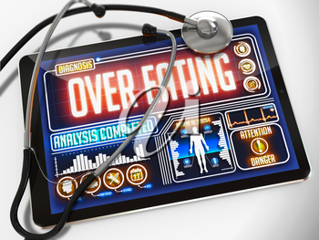 Over Eating - Diagnosis on the Display of Medical Tablet and a Black Stethoscope on White Background.