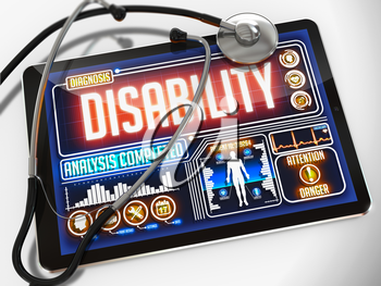 Disability - Diagnosis on the Display of Medical Tablet and a Black Stethoscope on White Background.