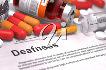 Deafness - Printed Diagnosis with Red Pills, Injections and Syringe. Medical Concept with Selective Focus.