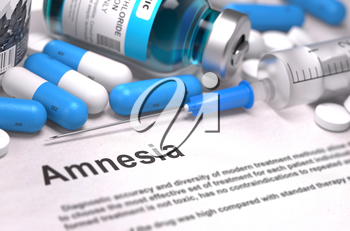 Diagnosis - Amnesia. Medical Report with Composition of Medicaments - Blue Pills, Injections and Syringe. Blurred Background with Selective Focus.