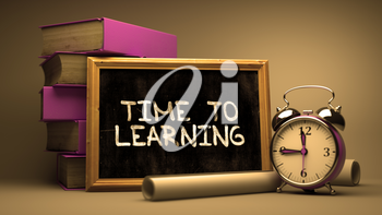 Time to Learning - Chalkboard with Hand Drawn Text, Stack of Books, Alarm Clock and Rolls of Paper on Blurred Background. Toned Image. Motivational Quote.