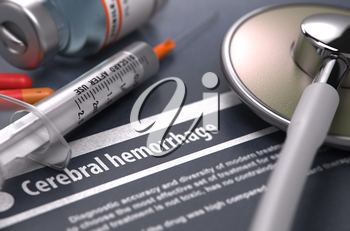 Cerebral hemorrhage - Printed Diagnosis on Grey Background with Blurred Text and Composition of Pills, Syringe and Stethoscope. Medical Concept. Selective Focus.