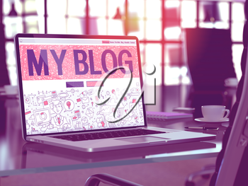 My Blog Concept. Closeup Landing Page on Laptop Screen in Doodle Design Style. On background of Comfortable Working Place in Modern Office. Blurred, Toned Image.