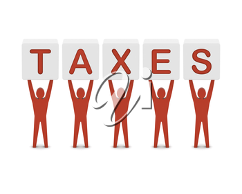 Men holding the word taxes. Concept 3D illustration.